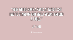 WOULD HAVE A PANIC ATTACKIF SHE 