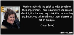 Modern society is too quick to judge people on 