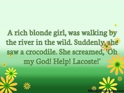 A rich blonde girl, was walking by 