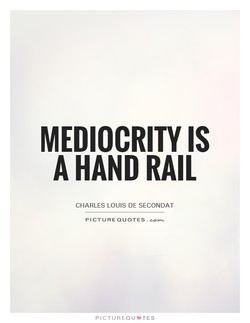 MEDIOCRITY IS 