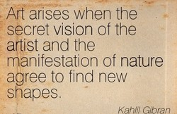 Art arises when the 