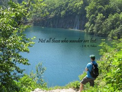 Not al(fhose who wander are lost,
