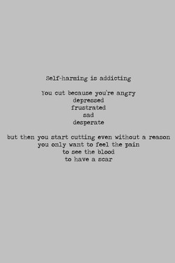 Self-harming is addicting 