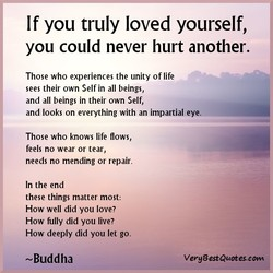 If you truly loved yourself,