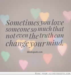 Sometimesyou love 