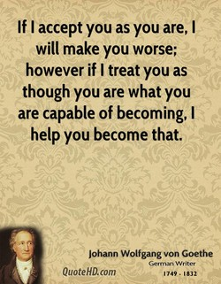If I accept you as you are, I 