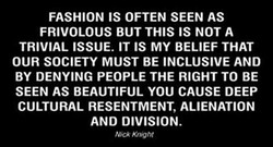 FASHION IS OFTEN SEEN AS 