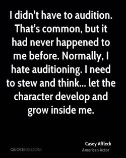 I didn't have to audition. 