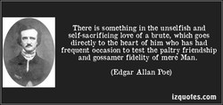 There is something in the unselfish and 