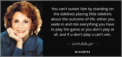 You can't outwit fate by standing on 