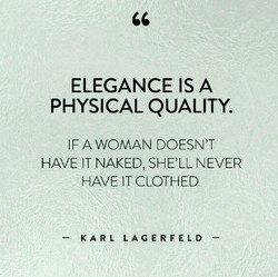 ELEGANCE IS A 