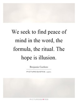 We seek to find peace of 