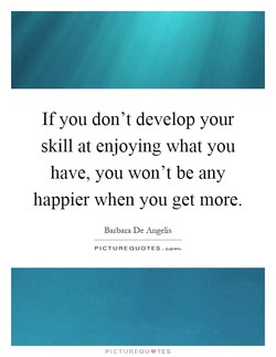 If you don 't develop your 