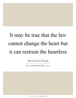 It may be true that the law 