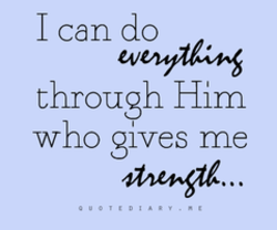 I can do through Him who gives me