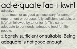 adee•quate Lad-i-kwitl 