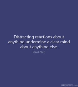 Distracting reactions about 