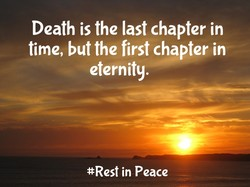 Death is the last chapter in 