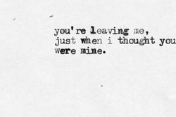 you' re leaving me, 