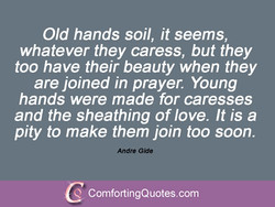Old hands soil, it seems, 