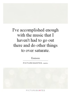 I've accomplished enough 
