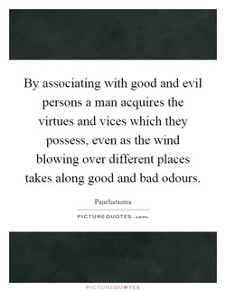 By associating with good and evil 