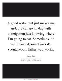A good restaurant just makes me 