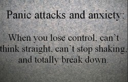 Panic attacks and anxiety: 