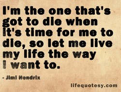 I'm the one that's 