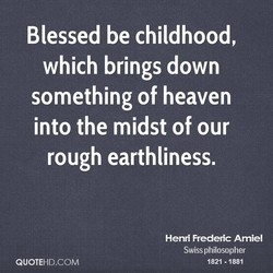 Blessed be childhood, 