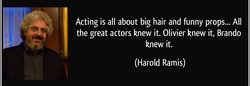 Acting is all about big hair and funny props... All 