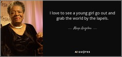 I love to see a young girl go out and 