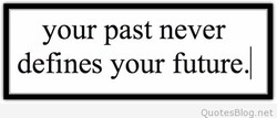 your past never 