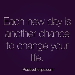 Each new day IS 