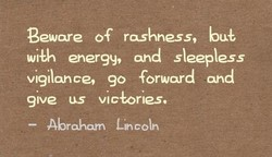 Beware of rashness, 