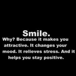 Smile. 