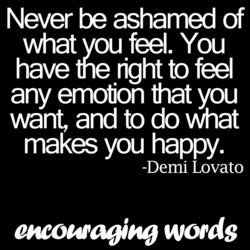 Never be ashamed of 