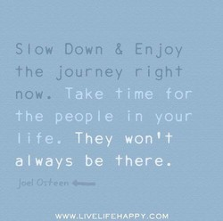 Slow Down & Enjoy 