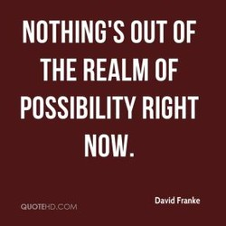 NOTHING'S OUT OF 