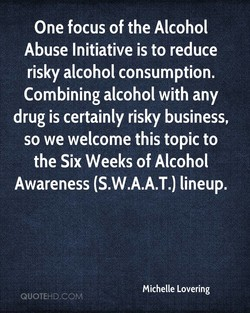 One focus of the Alcohol 