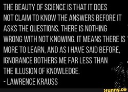 THE BEAUTY OF SCIENCE IS THAT IT DOES 