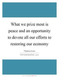 What we prize most is 