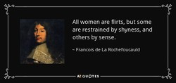 All women are flirts, but some 