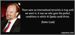 There were no international terrorists in Iraq until 
