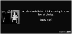 Acceleration is finite, I think according to some 