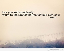 lose yourself completely. 