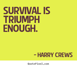 SURVIVAL IS 