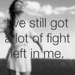 •I e still got 