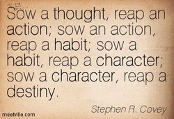 Sow a thought, reap an 
