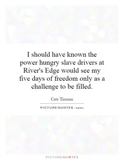 I should have known the 
